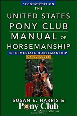 The United States Pony Club Manual of Horsemanship Intermediate Horsemanship (C Level) 9781118133491