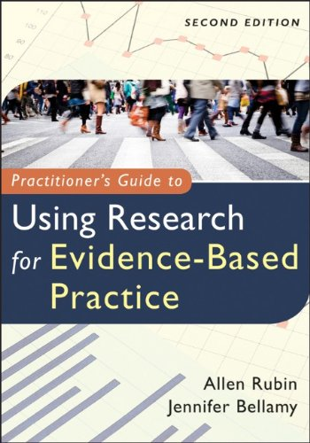 Practitioner's Guide to Using Research for Evidence-Based Practice - 2nd Edition