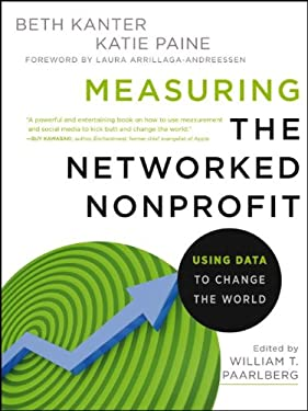 Measuring the Networked Nonprofit: Using Data to Change the World 9781118137604
