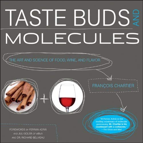 Taste Buds and Molecules: The Art and Science of Food, Wine, and Flavor 9781118141847
