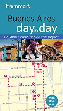 Frommer's Buenos Aires Day by Day 9781118144855