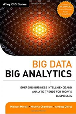 Big Data, Big Analytics: Emerging Business Intelligence and Analytic Trends for Today's Businesses 9781118147603