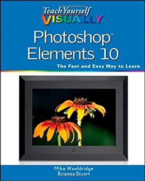 Teach Yourself Visually Photoshop Elements 10 9781118151730