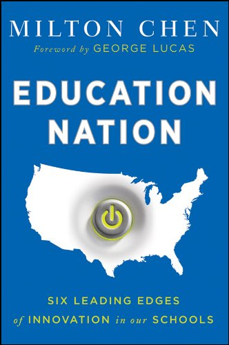 Education Nation: Six Leading Edges of Innovation in Our Schools 9781118157404