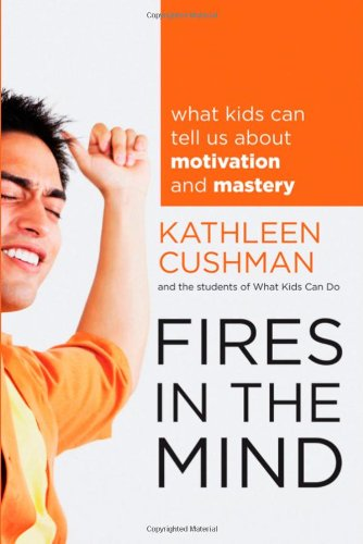Fires in the Mind: What Kids Can Tell Us about Motivation and Mastery 9781118160213
