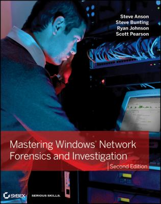 Mastering Windows Network Forensics and Investigation 9781118163825
