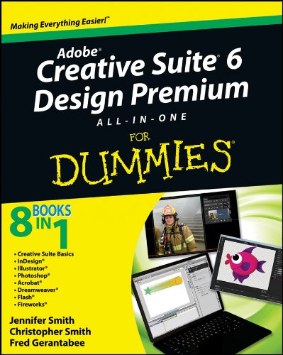 Adobe Creative Suite 6 Design and Web Premium All-In-One for Dummies 9781118168608