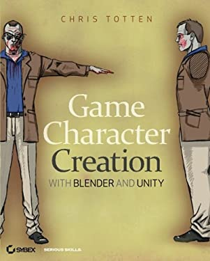 Game Character Creation with Blender and Unity 9781118172728