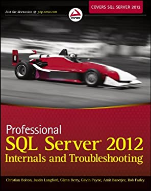 Professional SQL Server 2012 Internals and Troubleshooting 9781118177655