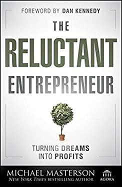 The Reluctant Entrepreneur: Turning Dreams Into Profits 9781118178447