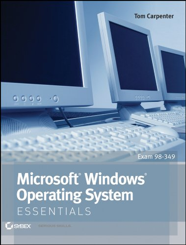 Microsoft Windows Operating System Essentials: Exam 98-349 9781118195529
