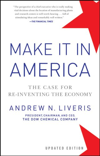 Make It in America, Updated Edition: The Case for Re-Inventing the Economy 9781118199626
