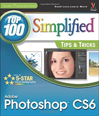 Photoshop CS6: Top 100 Simplified Tips & Tricks 9781118204986
