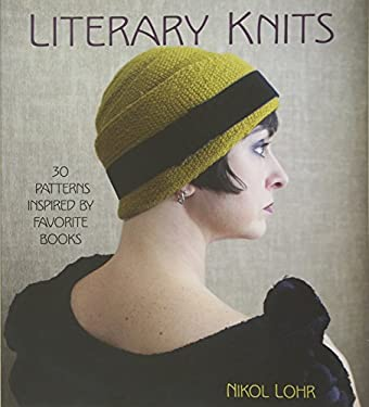 Literary Knits: 30 Patterns Inspired by Favorite Books 9781118216064