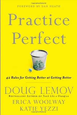 Practice Perfect: 42 Rules for Getting Better at Getting Better 9781118216583