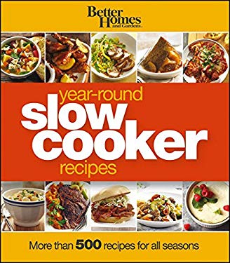 Better Homes and Gardens Year-Round Slow Cooker Recipes 9781118217788