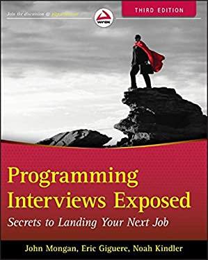 Programming Interviews Exposed: Secrets to Landing Your Next Job 9781118261361