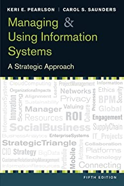 Managing and Using Information Systems: A Strategic Approach 9781118281734