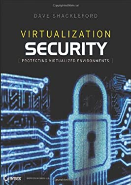 Virtualization Security: Protecting Virtualized Environments 9781118288122