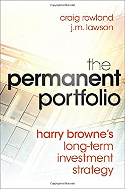 The Permanent Portfolio: Harry Browne's Long-Term Investment Strategy 9781118288252