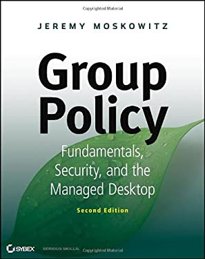 Group Policy: Fundamentals, Security, and the Managed Desktop 9781118289402