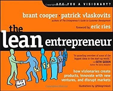 The Lean Entrepreneur: How to Create Products, Innovate with New Ventures, and Disrupt Markets