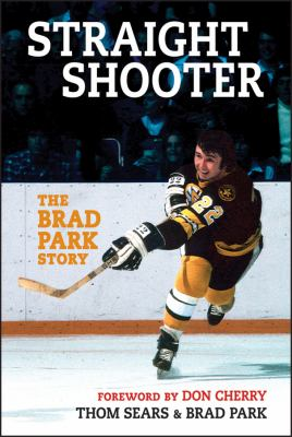 Straight Shooter: The Brad Park Story 9781118329573