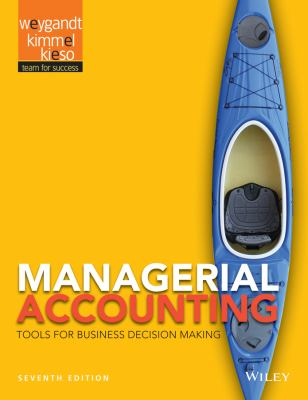 Managerial Accounting : Tools for Business Decision Making - 7th Edition