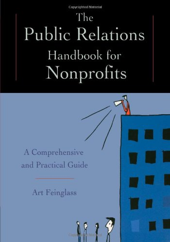 The Public Relations Handbook for Nonprofits: A Comprehensive and Practical Guide 9781118336076