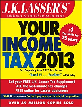 J.K. Lasser's Your Income Tax 2013: For Preparing Your 2012 Tax Return 9781118346709