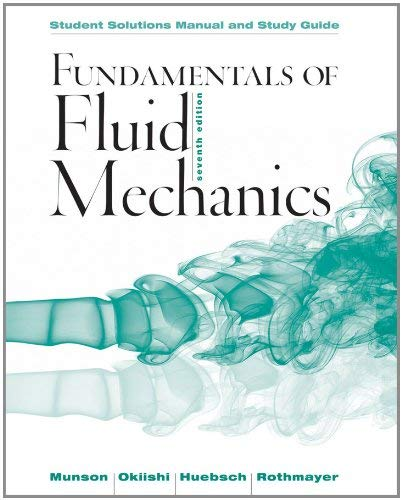 Fundamentals of Fluid Mechanics, Student Solutions Manual and Study Guide 9781118370438