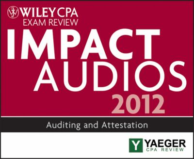 Wiley CPA Exam Review 2012 Impact Audios: Auditing and Attestation 9781118423745