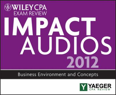 Wiley CPA Exam Review 2012 Impact Audios: Business Environment and Concepts 9781118423776