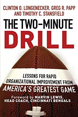 The Two Minute Drill: Lessons for Rapid Organizational Improvement from America's Greatest Game 9781118431160