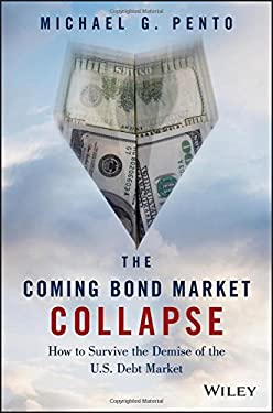 The Coming Bond Market Collapse: The Economics Behind the Bursting of the Bond Bubble