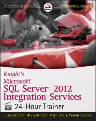 Knight's Microsoft SQL Server 2012 Integration Services 24-Hour Trainer 9781118479582