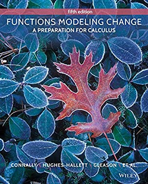Functions Modeling Change : A Preparation for Calculus, 5th Edition
