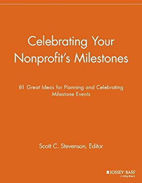 Celebrating Your Nonprofit's Milestones: 81 Great Ideas for Planning