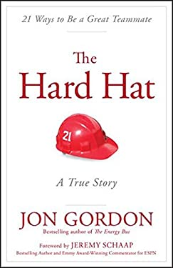 Hard Hat : A True Story about How to Be a Great Teammate