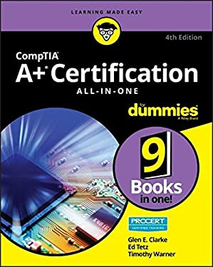 CompTIA A+ Certification All-in-One For Dummies (For Dummies (Computer/Tech)) - 4th Edition