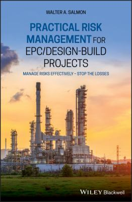 Practical Risk Management for EPC / Design-Build Projects: Manage Risks Effectively - Stop the Losses