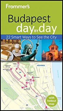 Frommer's Budapest Day by Day 9781119970033