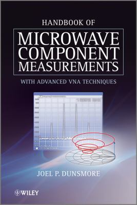 Handbook of Microwave Component Measurements: With Advanced Vna Techniques 9781119979555