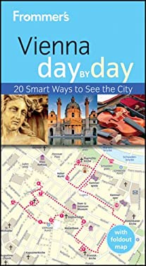 Frommer's Vienna Day by Day [With Foldout Map] 9781119998396