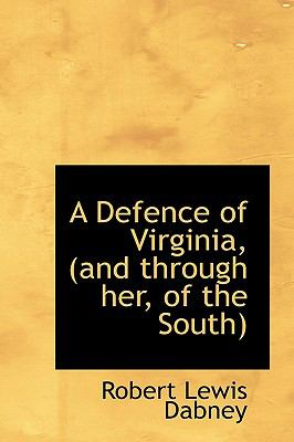 A Defence of Virginia, (and Through Her, of the South) 9781115270809