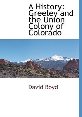 A History: Greeley and the Union Colony of Colorado 9781116314663