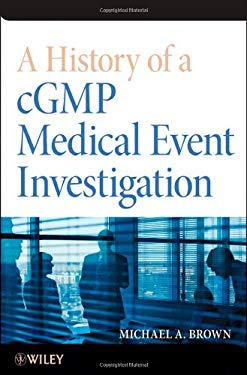A History of a Cgmp Medical Event Investigation 9781118396612