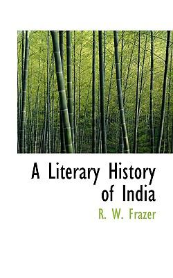 A Literary History of India 9781116447804