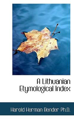 A Lithuanian Etymological Index 9781117610382