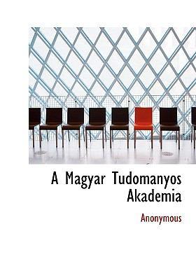 A Magyar Tudom Nyos Akad MIA 9781117993607